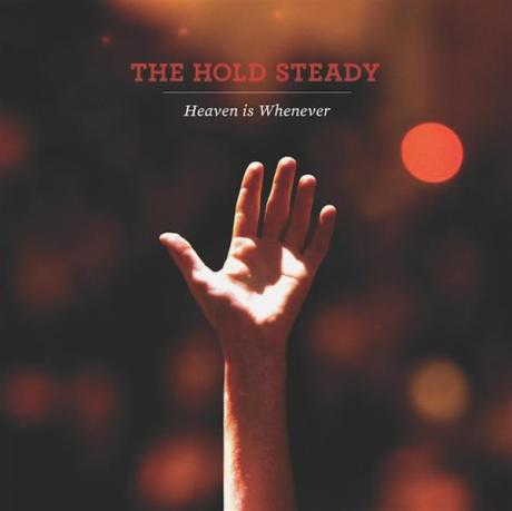 Heaven Is Whenever Hold Steady