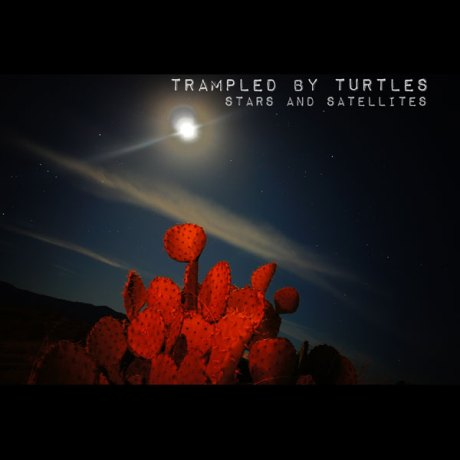 Trampled By Turtles Stars and Satellites